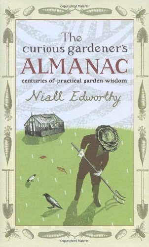 The Curious Gardener's Almanac: Centuries of Practical Garden Wisdom 9781903919903