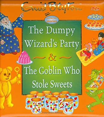 The Dumpy Wizard's Party & the Goblin Who Stole Sweets 9781904668282