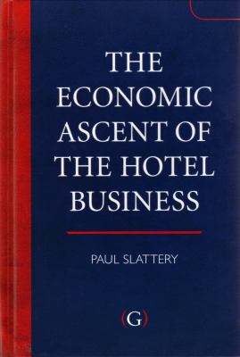 The Economic Ascent of the Hotel Business 9781906884031
