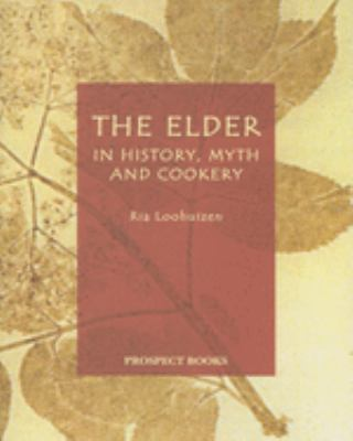 The Elder: In History, Myth and Cookery 9781903018316