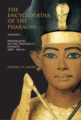 The Encyclopedia of the Egyptian Pharaohs, Volume I: Predynastic to the Twentieth Dynasty (3300-1069 BC)