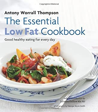 The Essential Low-Fat Cookbook: Good Healthy Eating for Every Day 9781906868529