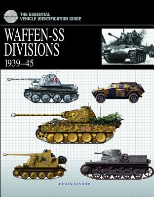 The Essential Vehicle Identification Guide: Waffen-SS Divisions 1939-45 9781905704552