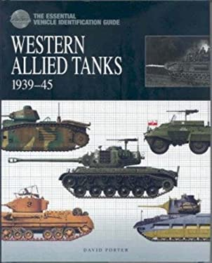 The Essential Vehicle Identification Guide: Western Allied Tanks 1939-45 9781906626228