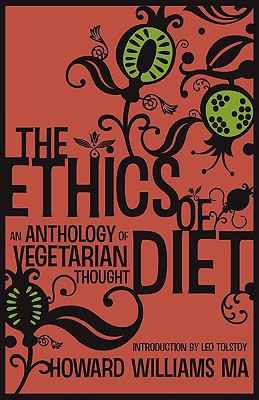 The Ethics of Diet - An Anthology of Vegetarian Thought 9781907661174