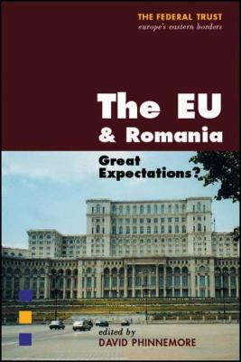 The EU and Romania: Accession and Beyond
