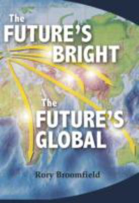 The Future's Bright, the Future's Global 9781909698499