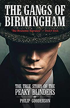 The Gangs of Birmingham: From the Sloggers to the Peaky Blinders 9781903854884