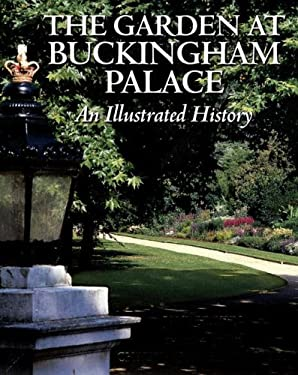 The Garden at Buckingham Palace: An Illustrated History 9781902163826