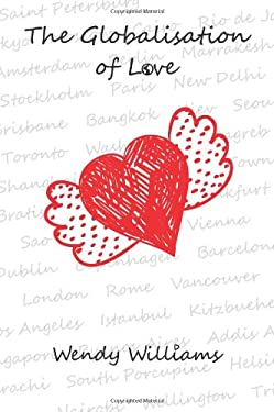 The Globalisation of Love - A Book about Multicultural Romance and Marriage 9781904881513