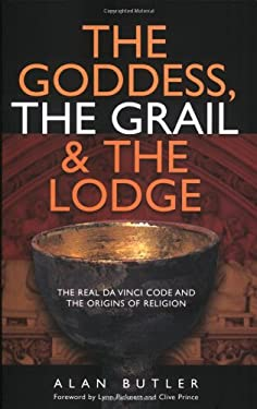 The Goddess, the Grail & the Lodge 9781903816691