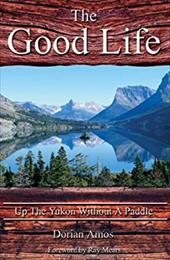 The Good Life: Up the Yukon Without a Paddle 7746568