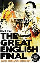 The Great English Final: 1953: Cup, Coronation and Stanley Matthews 20442877