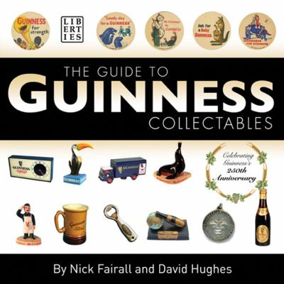 The Guide to Guinness Collectables 9781905483549