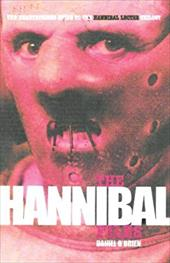 The Hannibal Files: The Unauthorised Guide to the Hannibal Lecter Phenomenon 7759811