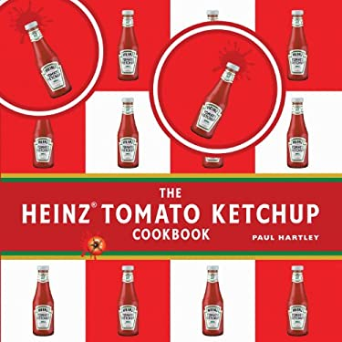 The Heinz Tomato Ketchup Cookbook 9781904573760