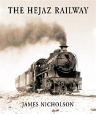 The Hejaz Railway 9781900988810