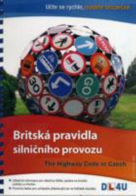 The Highway Code in Czech: Britska Pravidla Silnicniho Provozu 9781907735080