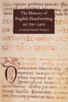 The History of English Handwriting Ad 700-1400 9781904799108