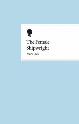 The History of the Female Shipwright 9781906367015