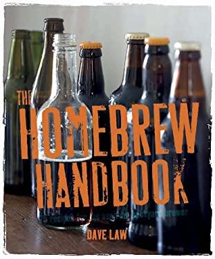 The Homebrew Handbook: 75 Recipes for the Aspiring Backyard Brewer 9781908170248