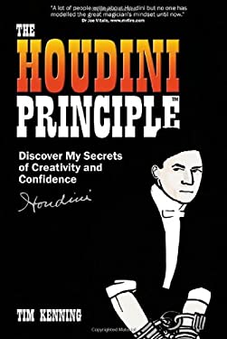 The Houdini Principle: Discover My Secrets of Creativity and Confidence 9781905430246