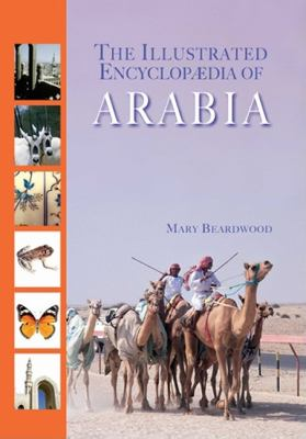 The Illustrated Encyclopaedia of Arabia 9781905299942