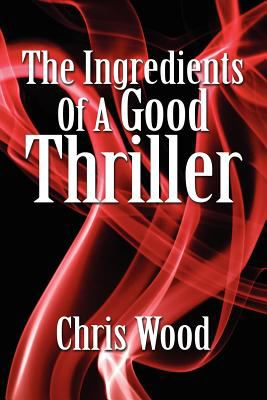 The Ingredients of a Good Thriller 9781906669003