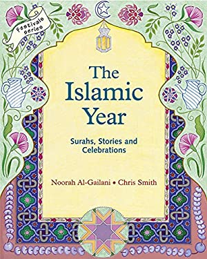 The Islamic Year: Surahs, Stories and Celebrations 9781903458143