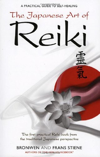 The Japanese Art of Reiki: A Practical Guide to Self-Healing 9781905047024