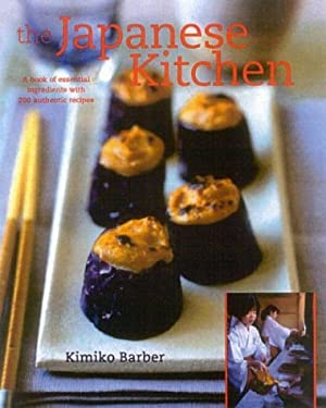 The Japanese Kitchen: A Book of Essential Ingredients with 200 Authentic Recipes, 9781904920021