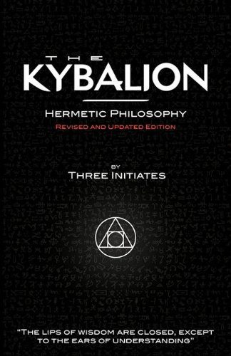 The Kybalion - Hermetic Philosophy - Revised and Updated Edition 9781907347016