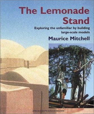 The Lemonade Stand: Exploring the Unfamiliar by Building Large-Scale Models 9781902175775