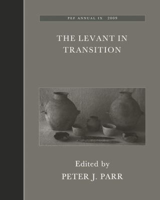 The Levant in Transition: Proceedings of a Conference Held at the British Museum on 20-21 April 2004 9781904350996