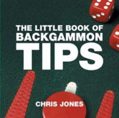 The Little Book of Backgammon Tips 9781904573937