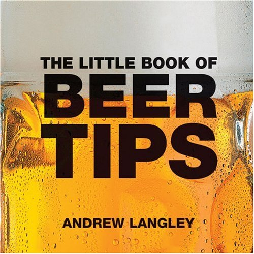 The Little Book of Beer Tips 9781904573470