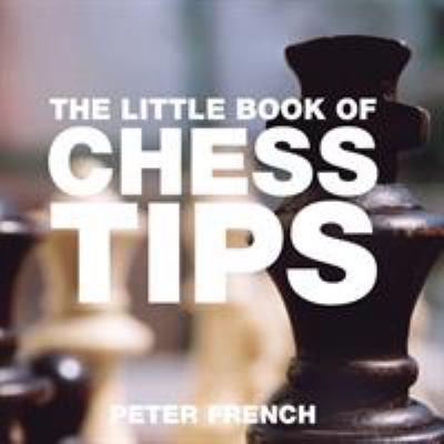 The Little Book of Chess Tips 9781904573685