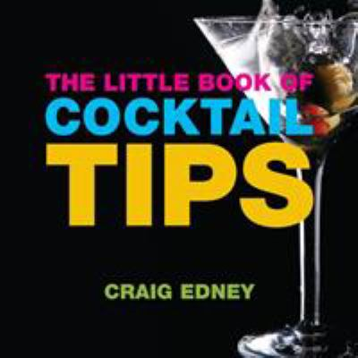 The Little Book of Cocktail Tips 9781904573975