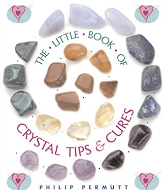 The Little Book of Crystal Tips & Cures 9781906094522