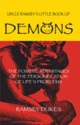 The Little Book of Demons: The Positive Advantages of the Personification of Life's Problems 9781904658092