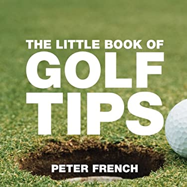The Little Book of Golf Tips 9781904573494