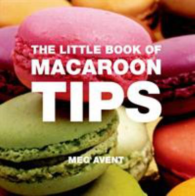 The Little Book of Macaroon Tips 9781906650469