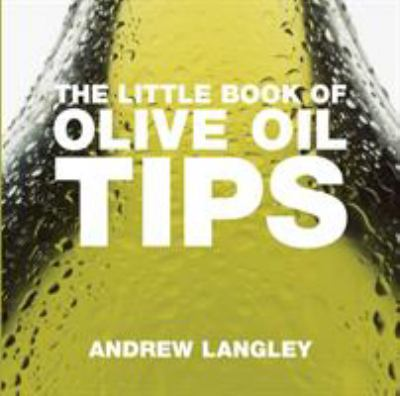 The Little Book of Olive Oil Tips 9781904573913