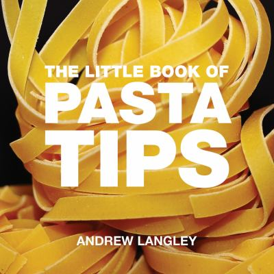 The Little Book of Pasta Tips 9781906650452