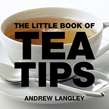 The Little Book of Tea Tips 9781904573326