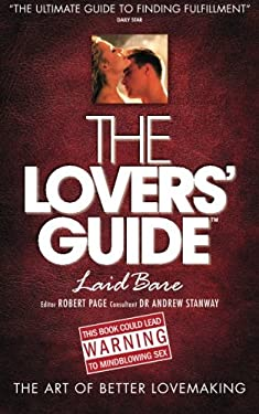 The Lovers' Guide - Laid Bare: The Art of Better Lovemaking 9781907498664