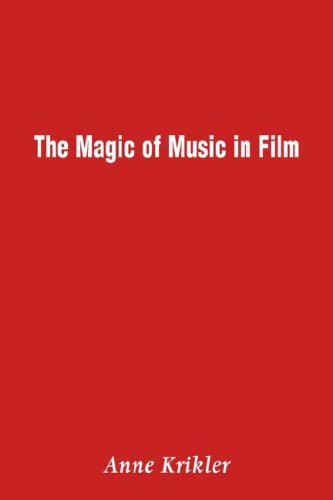 The Magic of Music in Film 9781906210205