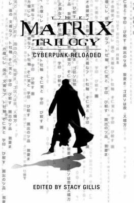 The Matrix Trilogy: Cyberpunk Reloaded 9781904764335