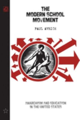 The Modern School Movement: Anarchism and Education in the United States 9781904859093