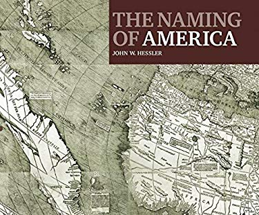 The Naming of America: Martin Waldseemuller's 1507 World Map and the Cosmographiae Introductio 9781904832492
